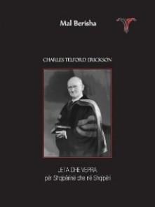 charles telford erickson, jeta dhe vepra per shqiperine dhe ne shqiperi